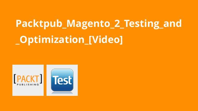 آموزش بهینه سازی و تستMagento 2